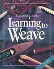 Learning to Weave by Deborah Chandler (2009, Paperback)