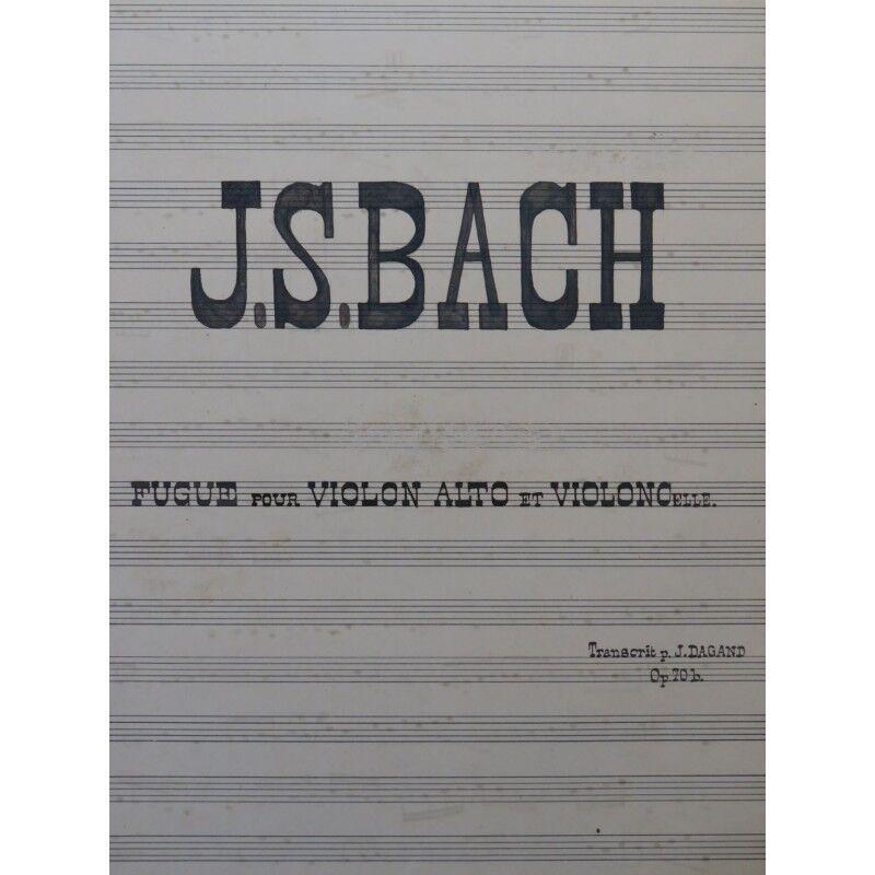 Bach J. s. Fuge Manuskript Joseph dagand Violine Alt- Violoncello Partitur
