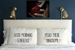 Good morning gorgeous hello there handsome pillow case love Gift Anniversary