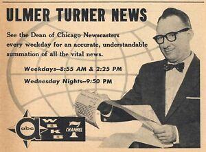 1958 Wbkb Tv Ad Ulmer Turner The Dean Of Chicago Newscasters Ebay