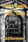 Hutch Vanek and the Filthy Saint by D P Barnsdale (Paperback / softback, 2009)