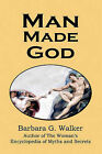 Man Made God: A Collection of Essays by Barbara G Walker (Paperback / softback, 2010)