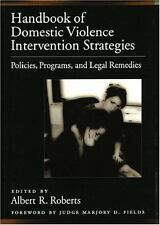 Handbook of Domestic Violence Intervention Strategies: Policies, Programs, and L