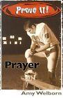 Prove It! Prayer by Amy Welborn (Paperback, 2002)