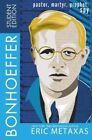Bonhoeffer Student Edition: Pastor, Martyr, Prophet, Spy by Eric Metaxas (Paperback, 2015)