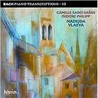 Johann Sebastian Bach - Bach: Piano Transcriptions, Vol. 10 - Camille Saint-Saëns, Isidore Philipp (2011)