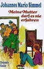 Meine Mutter darf es nie erfahren von Johannes M. Simmel (1976, Gebundene Ausgabe)