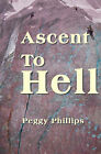 Ascent to Hell by Peggy Phillips (Paperback / softback, 2000)