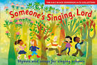 Songbooks: Someone's Singing, Lord: Hymns and Songs for Children by HarperCollins Publishers (Mixed media product, 2002)