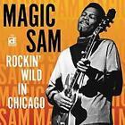 Rockin Wild In Chicago von Magic Sam (2010)