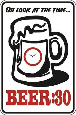 """Metal Sign Oh Look At The Time Beer 30 8"""" x 12"""" Aluminum S085"""