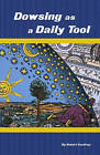 Dowsing as a Daily Tool: Your Every Day Guide to Intuition on Demand by Robert Gandrup (Paperback / softback)