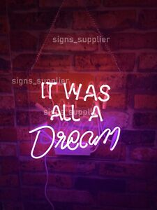 """It Was All A Dream White Neon Lamp Sign 14/""""x8/"""" Acrylic Bright Lighting Artwork D"""