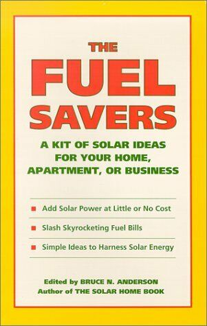 The Fuel Savers  A Kit of Solar Ideas for Your Home  Apartment  or Bu