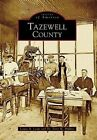 Tazewell County by Louise B Leslie, Dr Terry W Mullins (Paperback / softback, 2006)