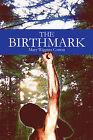 The Birthmark by Mary Wiggins Cotton (Paperback / softback, 2009)