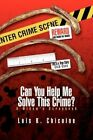 Can You Help Me Solve This Crime? by Lois K Chicoine 9781436368933
