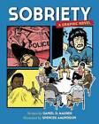 Sobriety: A Graphic Novel by Daniel D. Maurer (Paperback, 2015)