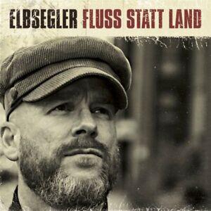 ELBSEGLER - Fluss Statt Land CD / NEU (Blumenkinder, Lino Ventura, Hannover)