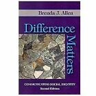 Difference Matters : Communicating Social Identity by Brenda J. Allen (2010, Paperback)