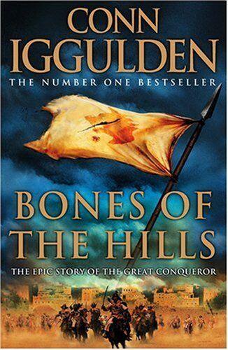 Bones of the Hills (Conqueror, Book 3),Conn Iggulden