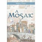 a Mosaic 9781468580143 by Sidney Owitz Paperback