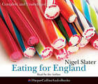 Eating For England: The Delights And Eccentricities of the British Table(Unabridged Edition) by Nigel Slater (CD-Audio, 2007)