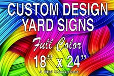 18x24 Custom Yard Signs Full Color 2 Sided 24 X 10 Stakes Included