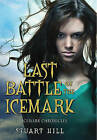 Last Battle of the Icemark by Stuart Hill (Paperback / softback)