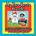 My Two Cents Worth! by Penelope Dyan (Paperback / softback, 2011)