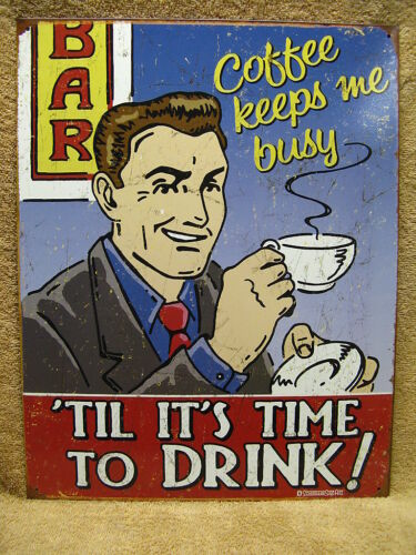 Coffee Keeps Me Busy Tin Metal Sign Funny Humorous Drinking Bar Beer NEW