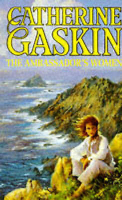 The Ambassador's Women by Catherine Gaskin, Acceptable Book (Unknown Binding) Fa