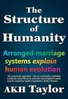 The Structure of Humanity by A K H Taylor (Paperback / softback, 2013)