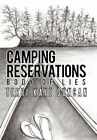 Camping Reservations Body of Lies by Terri Kaye Duncan 9781450273763
