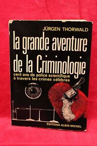 La grande aventure de la criminologie - Jürgen Thorwald - 1967