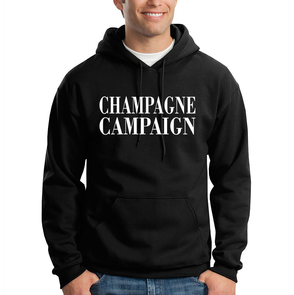 Champagne Campaign Turn Up Party Drinking Funny Humor Hooded Sweatshirt Hoodie