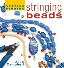 Getting Started Stringing Beads by Jean Campbell (2005, Hardcover)