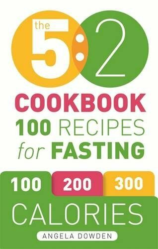 1 of 1 - The 5:2 Cookbook: 100 Recipes for Fasting by Dowden, Angela 1846014522 The Cheap