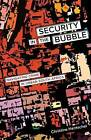Security in the Bubble: Navigating Crime in Urban South Africa: 24 by Christine Hentschel (Paperback, 2015)