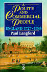A Polite and Commercial People: England, 1727-1783 by Paul Langford (Paperback, 1992)