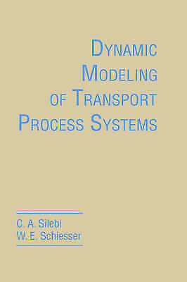 Dynamic Modeling of Transport Process Systems by Silebi, C. A. -ExLibrary