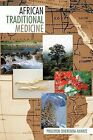 African Traditional Medicine by PHILEMON OMERENMA AMANZE (Paperback, 2011)
