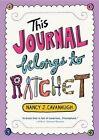 This Journal Belongs to Ratchet by Nancy Cavanaugh 9781492601098