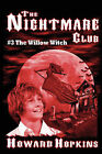 The Nightmare Club #3: The Willow Witch by Howard Hopkins (Paperback, 2009)