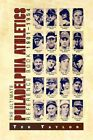 The Ultimate Philadelphia Athletics Reference Book 1901 1954 9781450025720