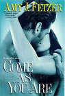 Come as You are by Amy J. Fetzer (Paperback, 2008)