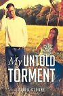 My Untold Torment by Pippa Sloane (Paperback, 2013)