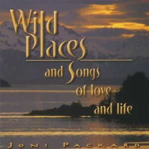 Joni Packard - Wild Places & Songs of Love & Life [New CD]