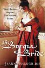 The Borgia Bride by Jeanne Kalogridis (Paperback, 2006)