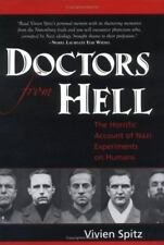 Doctors from Hell : The Horrific Account of Nazi Experiments on Humans by Vivien Spitz (2005, Hardcover)